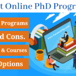 Top Online PhD Programs : Universities, Courses, Career, Pros and Cons.