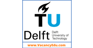 PhD Degree-Fully Funded at Delft University of Technology (TU Delft), Netherlands